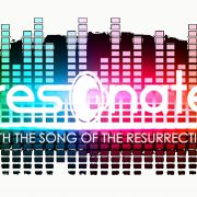 Resonate With The Sound Of Resurrection